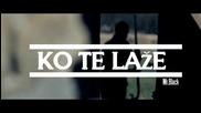 Mr. Black - Ko te laze / Официално H D видео / 2013 + Текст и Превод