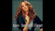 Agnes - Sometimes I Forget + Превод