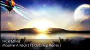 Nicki Minaj - Massive Attack (fs Dubstep Remix)