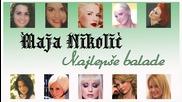 Maja Nikolic - Najlepse balade - (audio 2015) Hd