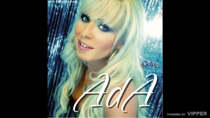 Ada Grahovic - Hajde i meni budi drug - (Audio 2008)