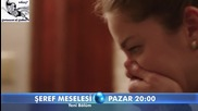 Въпрос на чест * Seref Meselesi епизод 5 трейлър 1