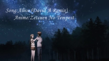 Alive (david A Remix) Zetsuen no Tempest.