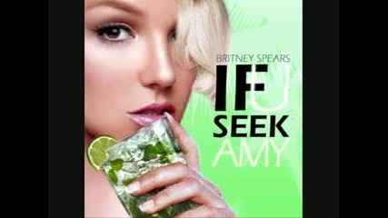 `` Britney Spears - If You Seek Amy ``