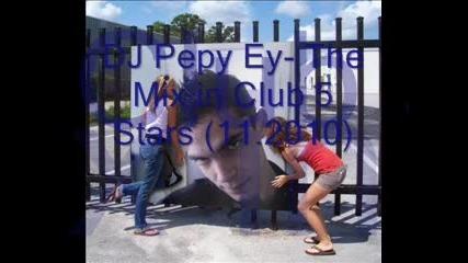 Dj Pepy Ey - The Mix in Club 5 Stars (11.2010) Life