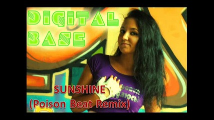 Digital Base Project - Sunshine [ Poison Beat Remix ]