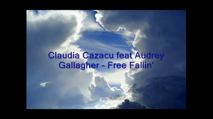 Claudia Cazacu feat Audrey Gallagher - Free Fallin