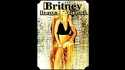New!!!! Hot!!!  Britney Spears - Heaven On Earth (blackout)