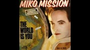 Miko Mission - The world is you (1984)