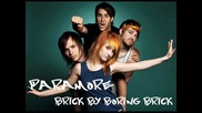 Paramore - Brick By Boring Brick