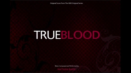 Bill`s Lament - Nathan Barr - True Blood Original Score