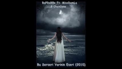 Rapdarbe Ft Missdamla and Chatcene Bu Serseri Yarinin Eseri Arabesk Rap 2010 Duygusal Rap