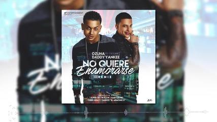 Ozuna Ft Daddy Yankee - No Quiere Enamorarse (remix)