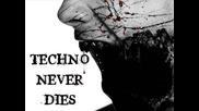 Techno Never Dies