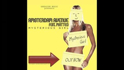 * Румънски * Amsterdam Avenue Feat. Matteo - Mysterious Girl (by Deepside Deejays) + Текст