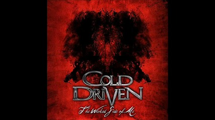 Cold Driven - Now That Im Gone (превод)
