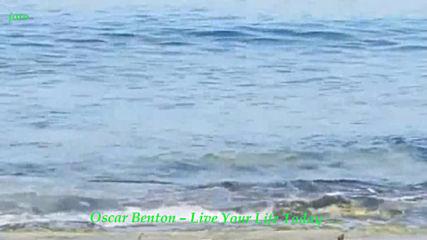 Oscar Benton - Live Your Life Today