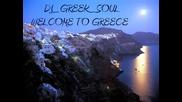 Dj Greek Soul - - Welcome To Greece -