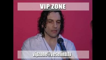 Деян Неделчев - Вип Зона - Тв Веселина - 2006