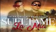 Jacob Forever ft. De La Ghetto - Sueltame La Mia ( Remix )