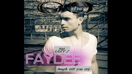 Faydee Ft Lazy J - Laugh Till You Cry (endroo Remix 2013)