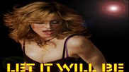 Madonna - Let It Will Be [ Remix]
