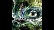 Pendulum - Girl In The Fire