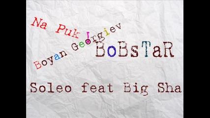 Boyan Georgiev Bobstar feat Soleo & Big Sha - Na puk