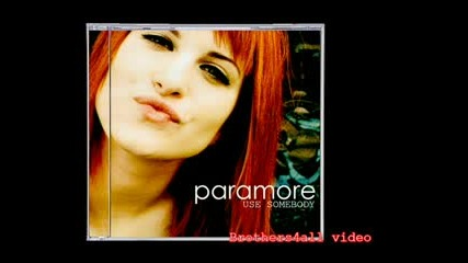 Paramore - Use Somebody