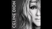 2013! Celine Dion - Thankful + Превод