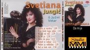 Svetlana Jungic i Juzni Vetar - Da mi je (audio 1993)