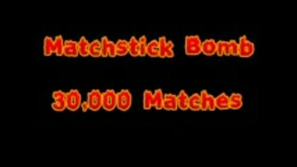 Взрив От 30 000 Кибритени Клечки