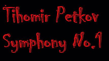 04 - Tihomir Petkov - Symphony No.1 - Act Four - Short Sample