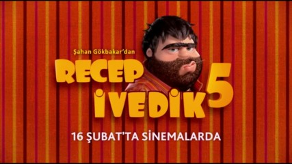 Recep Ivedik 5 Trailer / Реджеп Иведик 5 Трейлър