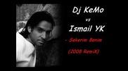 Dj Kemo Vs Ismail Yk - Sekerim Benim (2008 Remix)