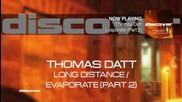 Thomas Datt - Evaporate (part 2)