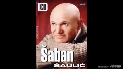 Saban Saulic - Ako imam pravo - (Audio 2005)