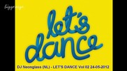 Dj Neonglass (nl) - Let's Dance Vol 02 24-05-2012 [high quality]