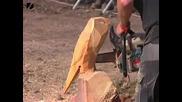 Дърворезба с моторни резачки