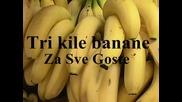 Tri Kile Banane za sve goste
