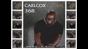 Carl Cox - Global Episode 368 (02 April 2010)
