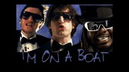 The Lonely Island - Im On A Boat
