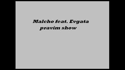 Malcho feat. Evgata - pravim show