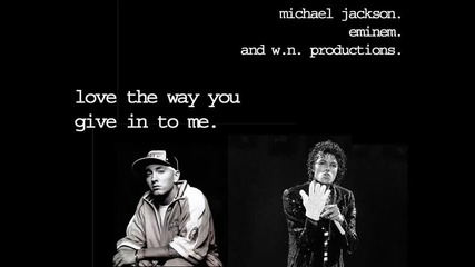 Michael Jackson & Eminem Love the Way You Give in to Me [ Зарибяваща ]