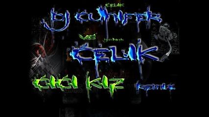 Celik - Cici Kiz (dj Cunifer Remix Kuchek)