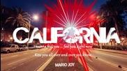 Страхотно звучене | Mario Joy - California™ (lyric video) •2016•