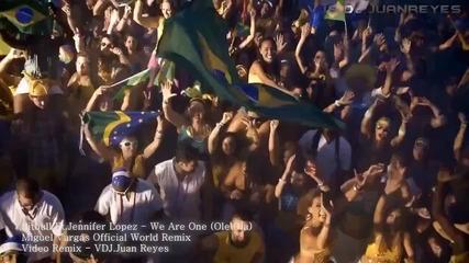 Pitbull Ft. Jennifer Lopez - We Are One ( Miguel Vargas Remix)