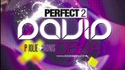 David Deejay - Perfect 2 ( Високо Качество )