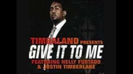 Timbaland give it to me (with lyrics)
