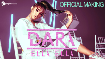 DARA - Ella Ella (Official Making)